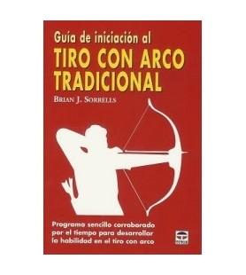 """LIVRO """"GUIA DE INICIACIÓN AL TIRO CON ARCO TRADICIONAL"""""""